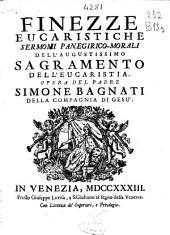 Finezze eucaristiche: sermoni panegirico-morali dell'augustissimo sagramento [sic] dell'eucaristia