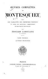 Œuvres complètes de Montesquieu: avec les variantes des premières éditions, Volume1
