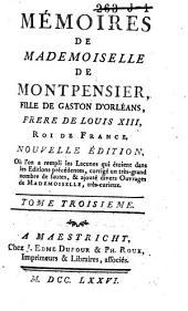 Mémoires de Mademoiselle de Montpensier,: fille de Gaston d'Orléans, frere de Louis XIII, roi de France, Volume3
