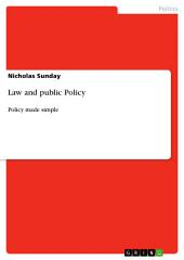 Law and public Policy: Policy made simple