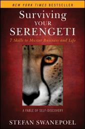 Surviving Your Serengeti: 7 Skills to Master Business and Life