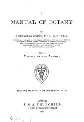 A Manual of Botany: Morphology and anatomy, Volume 1