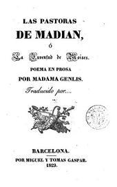 Las Pastoras de Madian, ó, La juventud de Moises: poema en prosa