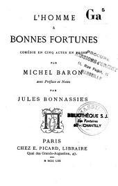 L'homme à bonnes fortunes: comédie en cinq actes en prose
