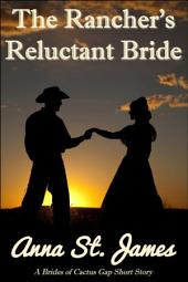 The Rancher's Reluctant Bride: A Historical Western Short Story
