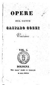 Opere del conte Gasparo Gozzi viniziano: Vol. 5, Volume 5