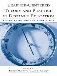 Learner-Centered Theory and Practice in Distance Education