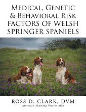 Medical, Genetic & Behavioral Risk Factors of Welsh Springer Spaniels