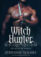 Witch Hunter: A dark erotic medieval witch paranormal romance