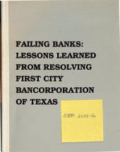 Failing Banks: Lessons Learned from Resolving First City Bancorporation of Texas