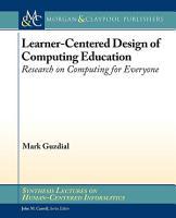 Learner Centered Design of Computing Education PDF
