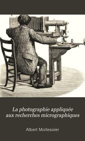 La photographie appliquée aux recherches micrographiques