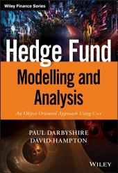 Hedge Fund Modelling and Analysis: An Object Oriented Approach Using C++