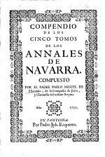 Compendio de los cinco Tomos de los Annales de Navarra [compiled by J. Moret and F. de Aleson].