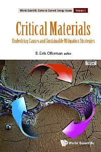 Critical Materials  Underlying Causes And Sustainable Mitigation Strategies
