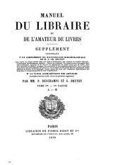 Manuel du libraire et de l'amateur de livres [by J.C. Brunet]. Supplément, par P. Deschamps et G. Brunet: Volume1