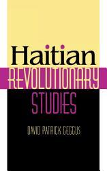 Haitian Revolutionary Studies Book PDF