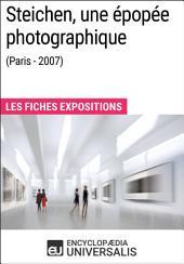 Steichen, une épopée photographique (Paris - 2007): Les Fiches Exposition d'Universalis