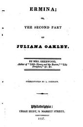 Ermina: or, The second part of Juliana Oakley