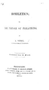 Homiletics, or the theory of preaching. ... Translated from the French