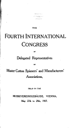 Official Report Of The Proceedings Of The First International Congress Of Delegated Representatives Of Master Cotton Spinners And Manufacturers Associations Held At The Tonhalle Z Rich May 23 To 27 1904 Book PDF