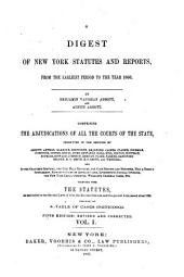 A Digest of New York Statutes and Reports: From the Earliest Period to the Year 1860, Volume 1