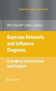 Bayesian Networks and Influence Diagrams  A Guide to Construction and Analysis Book