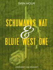 Schumanns nat & Bluie West One