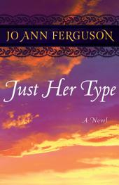 Just Her Type: A Novel