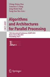 Algorithms and Architectures for Parallel Processing: 10th International Conference, ICA3PP 2010, Busan, Korea, May 21-23, 2010. Proceedings, Part 1