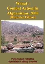 Wanat : Combat Action In Afghanistan, 2008 [Illustrated Edition]