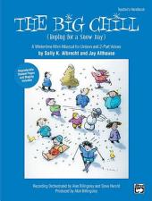 The Big Chill: A Wintertime Mini-Musical for Unison and 2-Part Voices