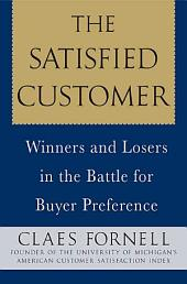 The Satisfied Customer: Winners and Losers in the Battle for Buyer Preference