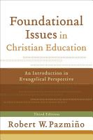 Foundational Issues in Christian Education PDF