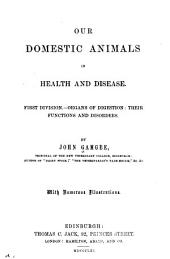 Our Domestic Animals in Health and Disease: Volumes 1-2