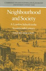 Neighbourhood And Society A London Suburb In The Seventeenth Century Book PDF