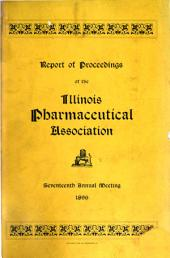 Report of Proceedings of the Illinois Pharmaceutical Association at the ... Annual Meeting ...: Issues 17-20
