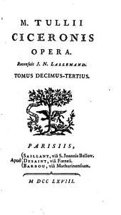 M. Tullii Ciceronis opera, 13: Volume 1