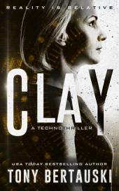 Clay: A Technothriller
