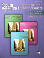 Popular Performer: Great American Songbook Complete: The Best Hits from Timeless Songwriters for Advanced Pianists