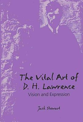 The Vital Art of D H  Lawrence PDF