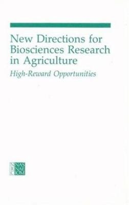New Directions for Biosciences Research in Agriculture