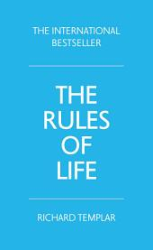 The Rules of Life: A personal code for living a better, happier, more successful kind of life, Edition 4