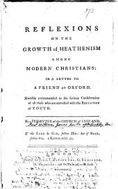 Reflexions on the growth of heathenism among modern Christians: in a letter, by a presbyter of the Church of England [W. Jones.].