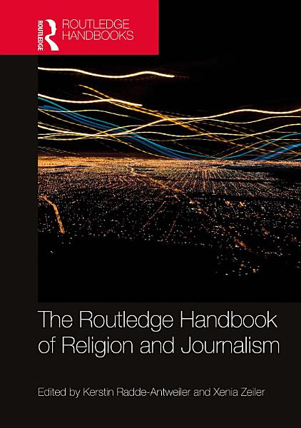 The Routledge Handbook of Religion and Journalism PDF