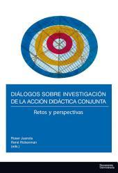 Diálogos sobre investigación de la acción didáctica conjunta: Retos y perspectivas