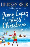 Jenny Lopez Saves Christmas  An I Heart Short Story PDF