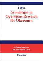 Grundlagen in Operations Research f  r   konomen PDF