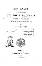Dictionnaire étymologique des mots français d'origine orientale arabe, peresan, turc, hébreu, malis par L. Marcel Devic