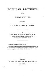 Popular Lectures on the Prophecies: Relative to the Jewish Nation